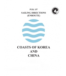 Sailing Directions Pub. 157 Coasts of Korea & China, 19th Edition 2018