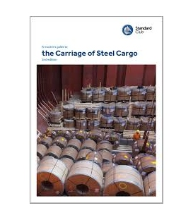 A Masters Guide to the Carriage of Steel Cargo, 2nd Edition 2018