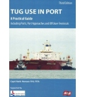 Tug Use in Port, 3rd Edition 2018 (A Practical Guide)