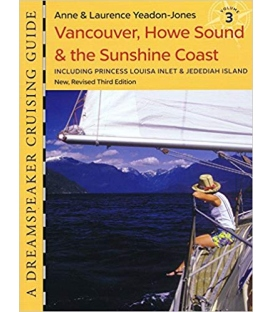 Dreamspeaker Cruising Guide, Volume 3: Vancouver, Howe Sound & the Sunshine Coast, 3rd Edition 2016