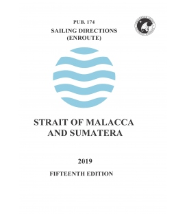 Sailing Directions Pub. 174 Strait of Malacca and Sumatera, 15th Edition 2019