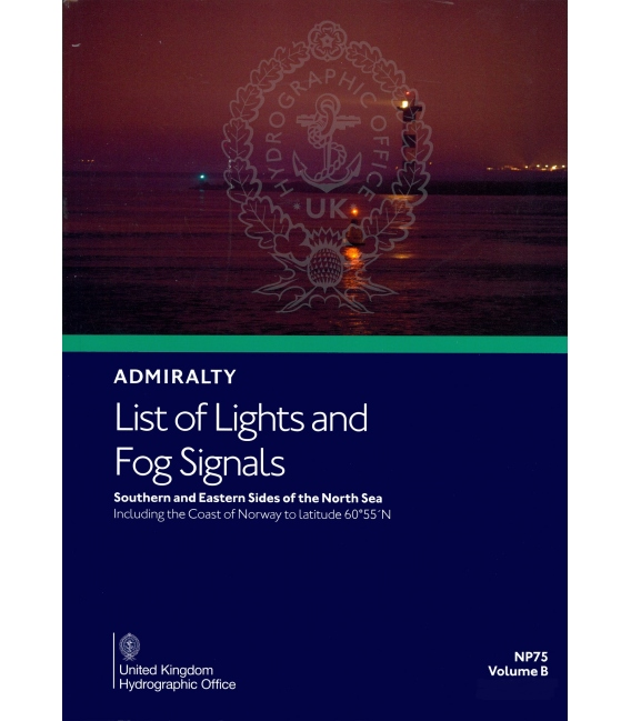 Admiralty List of Lights and Fog Signals NP75 Volume B: Southern and Eastern Sides of the North Sea, 2019/20 Edition