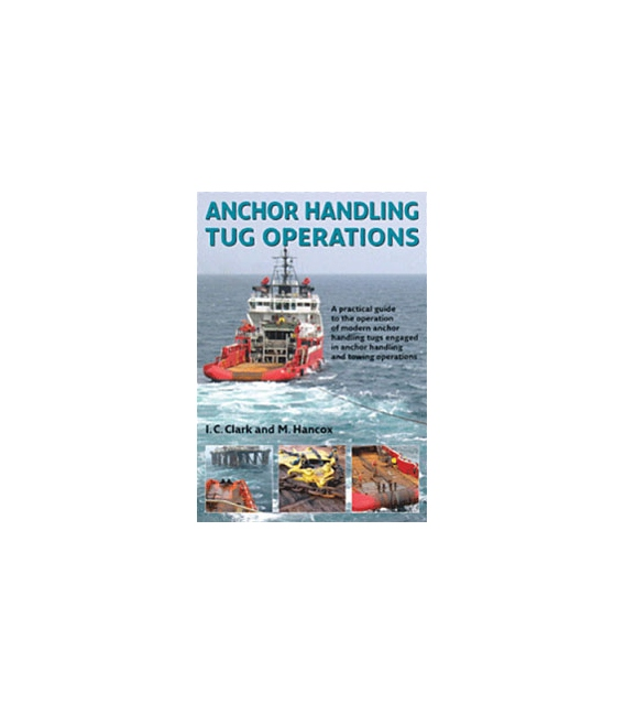 Anchor Handling Tug Operations, 1st Edition 2012