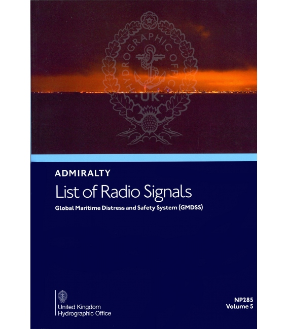 NP285: Admiralty List of Radio Signals: Volume 5, Global Maritime Distress and Safety System, 2ND Edition 2021