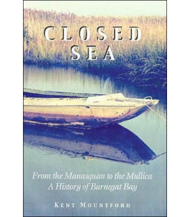 Closed Sea: From the Manasquan To the Mullica - A History of Barnegat Bay