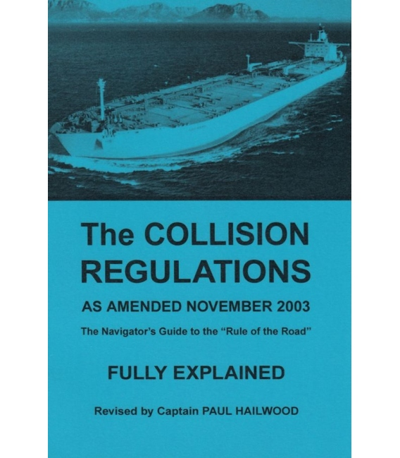 The Collision Regulations Fully Explained (ammended 2003), 3rd Edition 2004