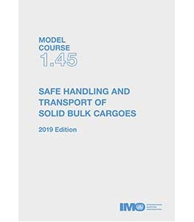 IMO T145E Model course: Safe handling & transport of solid bulk cargoes, 2019 Edition
