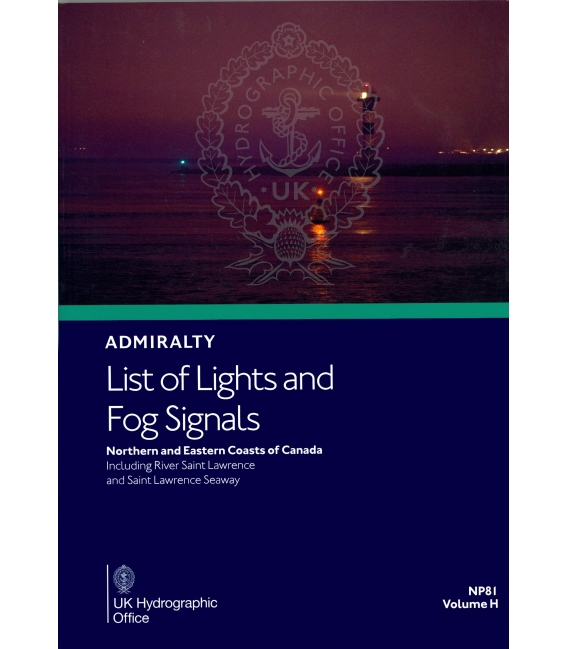 NP81 Admiralty List of Lights and Fog Signals  Volume H: Northern and Eastern Coasts of Canada, 1st Edition 2020