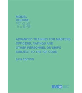 IMO T714E Model course: Advanced training for ships subject to the IGF Code, 2019 Edition