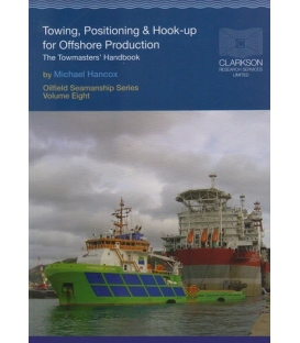 Oilfield Seamanship Series, Vol. 8 (Towing, Positioning and Hook-up for Offshore Production) (2005)