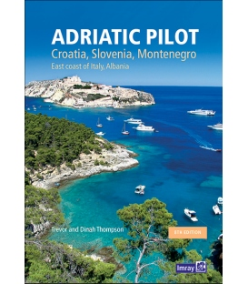Adriatic Pilot: Croatia, Slovenia, Montenegro, East Coast of Italy, Albania, 8th Edition 2020