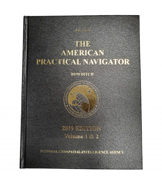 The American Practical Navigator (Bowditch) Pub. 9 Volumes 1 & 2 (Combined), 2019 Edition