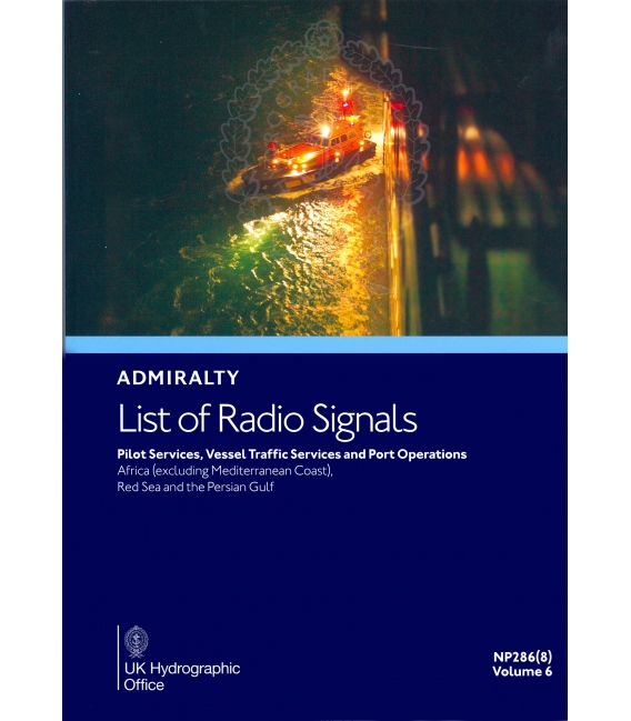 NP286(8): Admiralty List of Radio Signals: Volume 6 - Part 8, Pilot Services, Vessel Traffic Services and Port Operations, 1st E