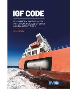 IMO K109E e-Reader International Code of Safety for Ships using Gases or other Low-Flashpoint Fuels (IGF Code) (2016)