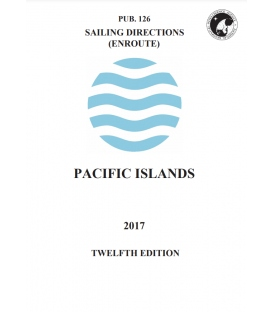 Pub. 126 - Sailing Directions (Enroute): Pacific Islands, 10th Edition (2013)