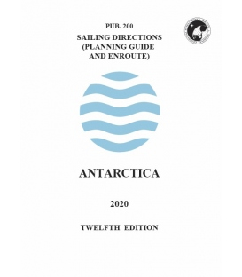 Sailing Directions Pub. 200 Antarctica Ocean, 12th Edition 2020