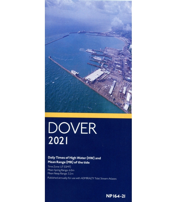 NP164 Dover, Times of High Water (HW) and Mean Range (MR) of the Tide, 2021 Edition