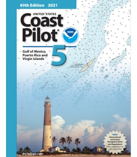 U.S. Coast Pilot 5: 49th Edition, 2021 - Gulf of Mexico, Puerto Rico, and Virgin Islands